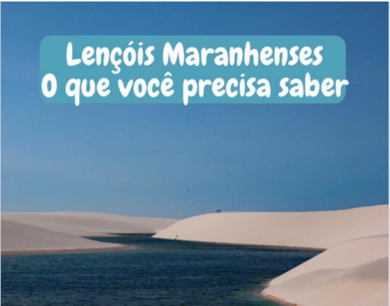LENÇOIS MARANHENSES - O QUE VOCÊ PRECISA SABER SOBRE ESSA MARAVILHA DO BRASIL