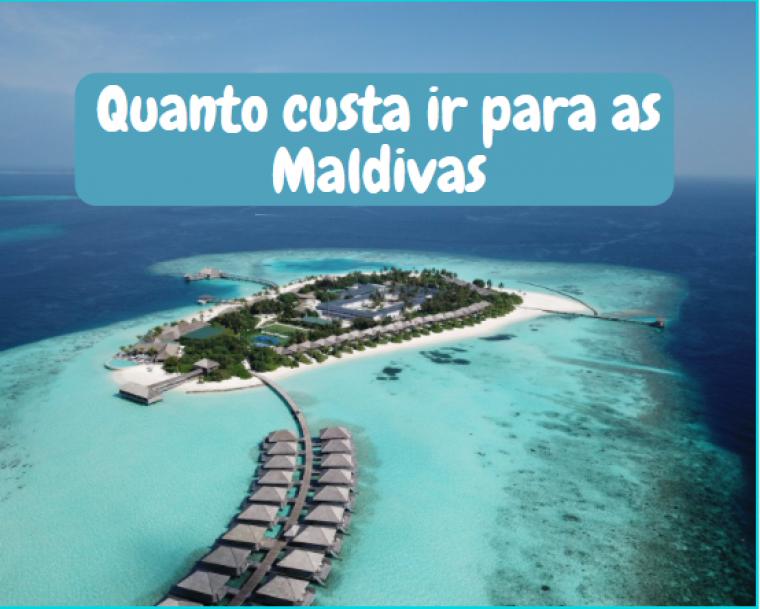 QUANTO CUSTA IR PARA MALDIVAS.